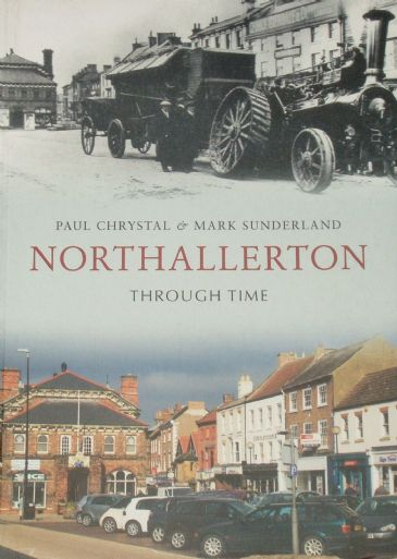 Northallerton Through Time, by Paul Chystal and Mark Sunderland
